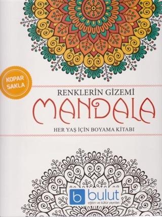 Renklerin Gizemi - Mandala Her Yaş İçin Boyama Kitabı