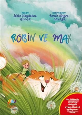 Robin ve Max Editha Magdalena Alnıaçık