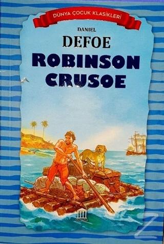 Robinson Crusoe - Dünya Çocuk Klasikleri Daniel Defoe