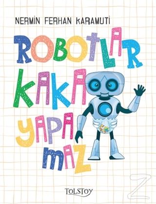Robotlar Kaka Yapamaz