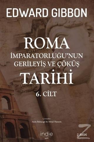 Roma İmparatorluğu'nun Gerileyiş ve Çöküş Tarihi 6. Cilt