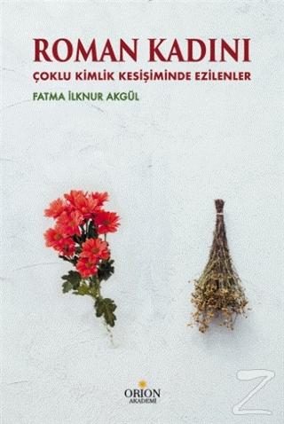 Roman Kadını Fatma İlknur Akgül