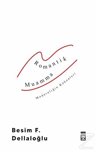 Romantik Muamma - Modernliğin Kökenleri
