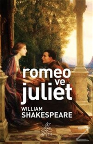 Romeo ve Juliet William Shakespeare