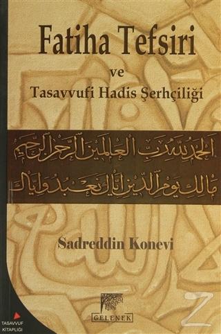 Sadreddin Konevi'nin Fatiha Tefsiri ve Tasavvufi Hadis Şerhçiliği