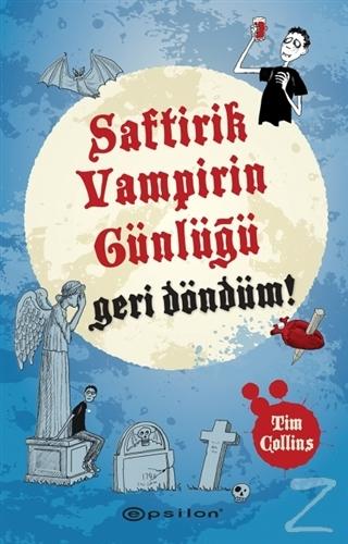 Saftirik Vampirin Günlüğü: Geri Döndüm! Tim Collins