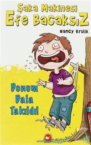 Şaka Makinesi Efe Bacaksız 3. Kitap - Donum Dala Takıldı! (Ciltli)