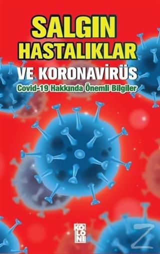 Salgın Hastalıklar ve Koronavirüs: Covid-19 Hakkında Önemli Bilgiler