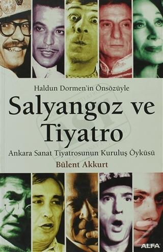 Salyangoz ve Tiyatro Ankara Sanat Tiyatrosunun Kuruluş Öyküsü