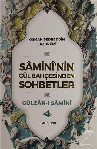 Samini'nin Gül Bahçesinden Sohbetler - Gülzar-ı Samini 4