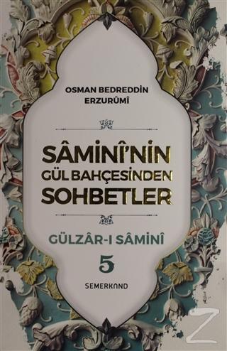 Samini'nin Gül Bahçesinden Sohbetler - Gülzar-ı Samini 5