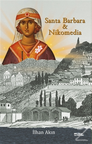 Santa Barbara ve Nikomedia İlhan Akın