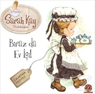 Sarah Kay Koleksiyon - Biraz Da Ev İşi