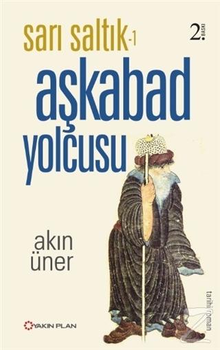 Sarı Saltık 1 - Aşkabad Yolcusu