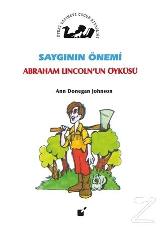 Saygının Önemi - Abraham Lincoln'un Öyküsü