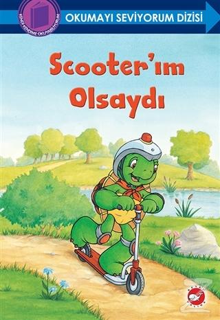 Scooter'ım Olsaydı - Okumayı Seviyorum Dizisi (Ciltli)