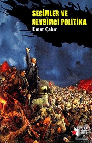Seçimler ve Devrimci Politika Umut Çakır