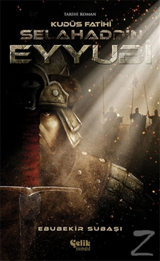 Selahaddin Eyyubi - Kudüs Fatihi
