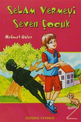 Selam Vermeyi Seven Çocuk