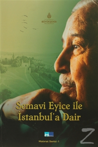 Semavi Eyice ile İstanbul'a Dair