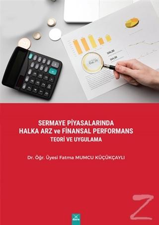 Sermaye Piyasalarında Halka Arz ve Finansal Performans Teori ve Uygulama