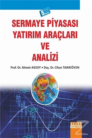 Sermaye Piyasası Yatırım Araçları ve Analizi