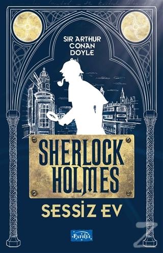 Sessiz Ev - Sherlock Holmes Sir Arthur Conan Doyle