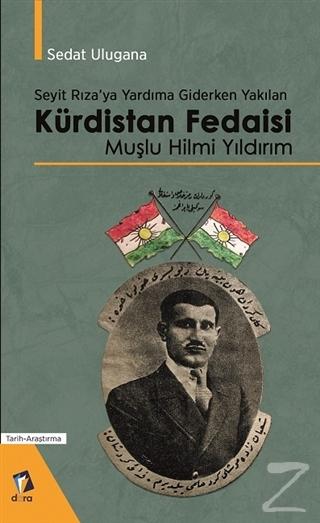 Seyit Rıza'ya Yardıma Giderken Yakılan Kürdistan Fedaisi Muşlu Hilmi Yıldırım