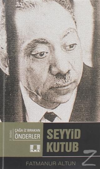 Seyyid Kutup - Çağda İz Bırakan Önderler