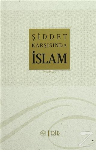 Şiddet Karşısında İslam (Ciltli)