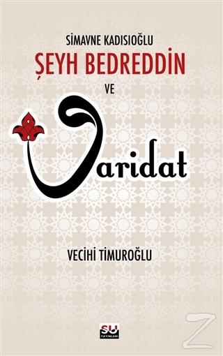 Simavne Kadsıoğlu Şeyh Bedreddin ve Varidat %15 indirimli Şeyh Bedredd