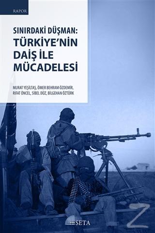 Sınırdaki Düşman: Türkiye'nin DAİŞ İle Mücadelesi