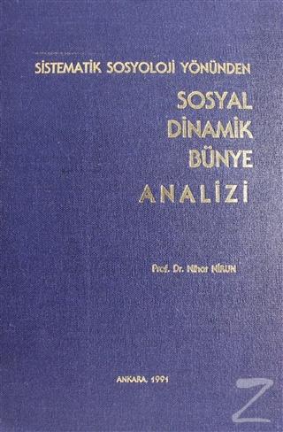Sistematik Sosyoloji Yönünden Sosyal Dinamik Bünye Analizi (Ciltli)