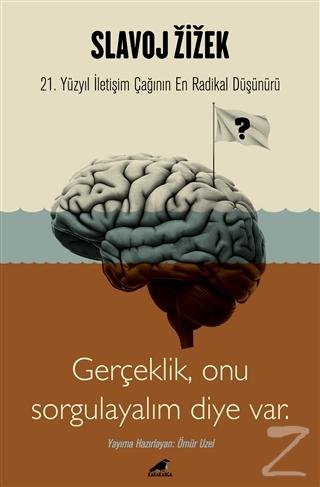Slavoj Zizek - Gerçeklik, Biz Onu Sorgulayalım Diye Var
