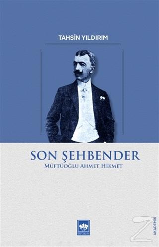 Son Şehbender - Müftüoğlu Ahmet Hikmet