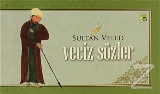 Sultan Veled (Veciz Sözler)