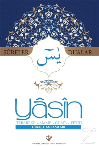 Sureler ve Dualar Yasin Tebareke Amme Cuma Fetih Türkçe Anlamları Kole