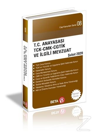 T.C. Anayasası TCK-CKM-CGTİK ve İlgili Mevzuat (Şubat 2020)