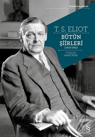 T. S. Eliot Bütün Şiirleri (1909-1962)