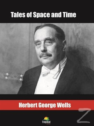Tales of Space and Time Herbert George Wells