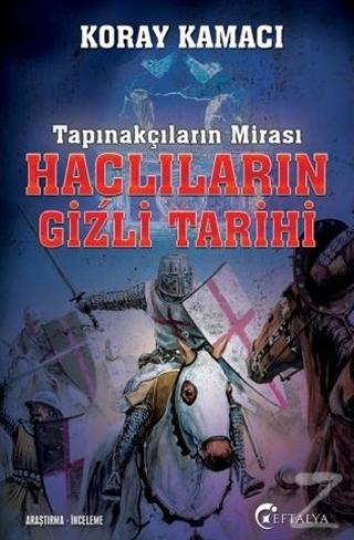 Tapınakçıların Mirası Haçlıların Gizli Tarihi