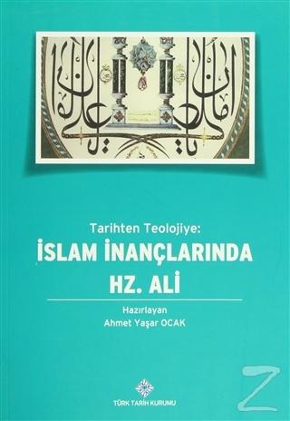 Tarihten Teolojiye İslam İnançlarında Hz. Ali
