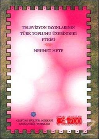 Televizyon Yayınlarının Türk Toplumu Üzerindeki Etkisi