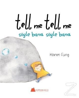 Tell Me Tell Me - Söyle Bana Söyle Bana