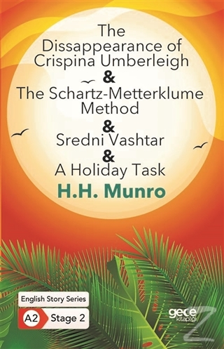 The Disappearance of Crispina Umberleigh - The Schartz-Metterklume Method - Sredni Vashtar - A Holiday Task - İngilizce Hikayeler A2 Stage 2