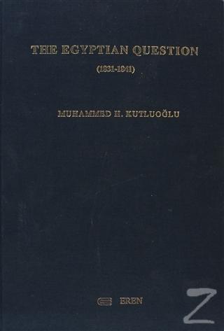 The Egyptian Question (1831-1841) (Ciltli)