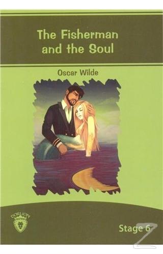 The Fisherman And The Soul İngilizce Hikayeler Stage 6