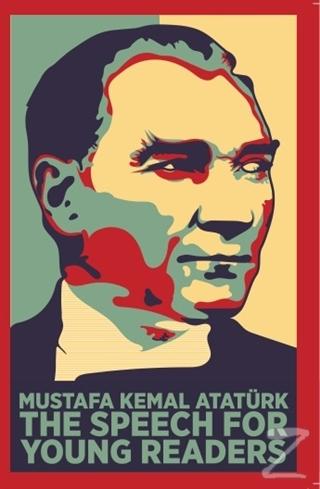The Speech For Young Readers Mustafa Kemal Atatürk
