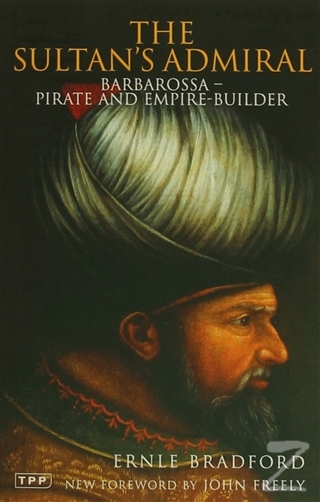 The Sultan's Admiral: Barbarossa -Pirate and Empire- Builder