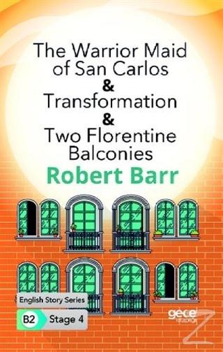 The Warrior Maid of San Carlos - Transformation - Two Florentine Balconies - İngilizce Hikayeler B2 Stage 4